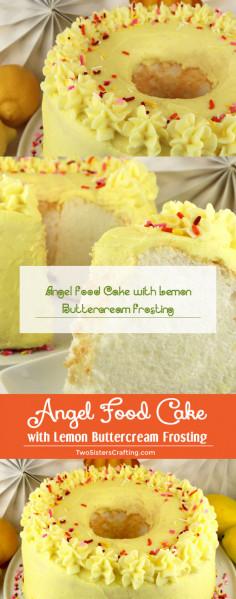 Angel Food Cake with Lemon Buttercream Frosting