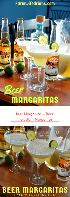 Beer Margaritas – Three Ingredient Margaritas