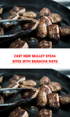 Cast Iron Skillet Steak Bites with Sriracha Mayo