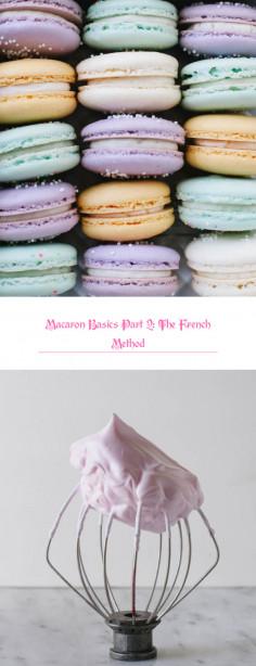 Macaron Basics Part 2: The French Method