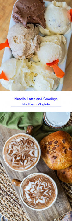 Nutella Latte and Goodbye Northern Virginia