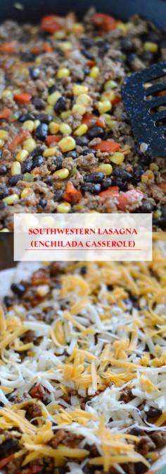 Southwestern Lasagna (Enchilada Casserole)