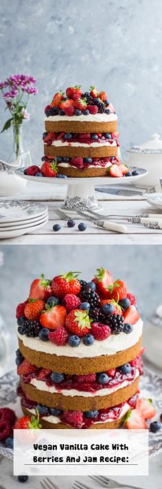 Vegan Vanilla Cake With Berries And Jam Recipe: